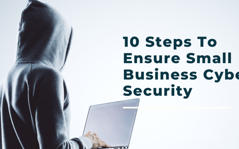 10-Steps-for-Ensuring-Cyber-Security-for-Small-Business