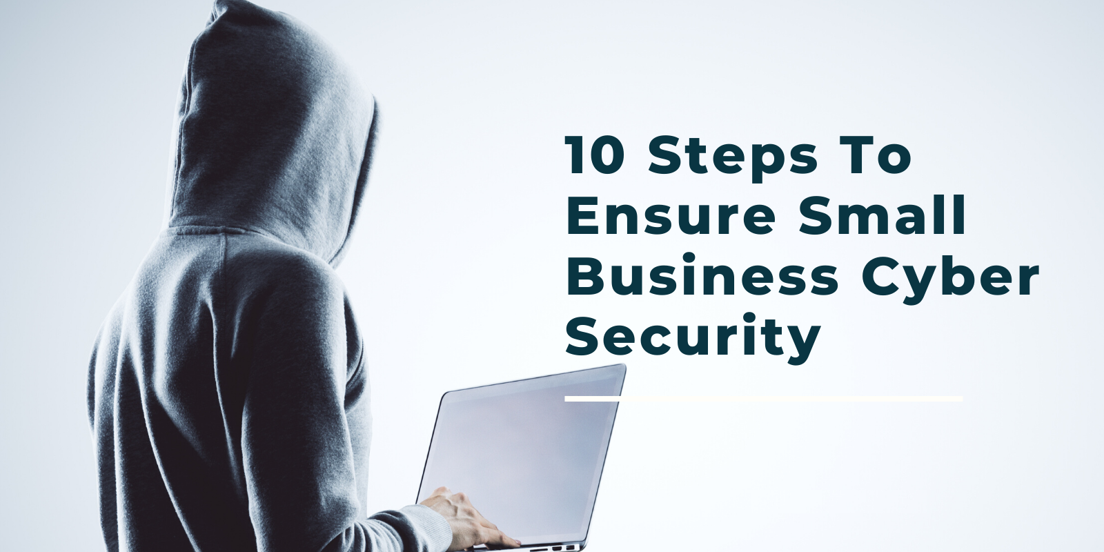 10 Steps For Ensuring Cyber Security For Small Business